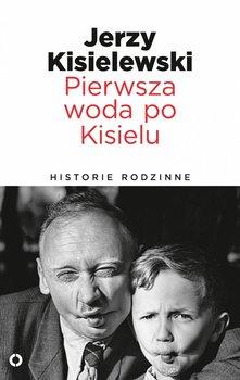 Pierwsza woda po Kisielu. Historie rodzinne-Kisielewski Jerzy