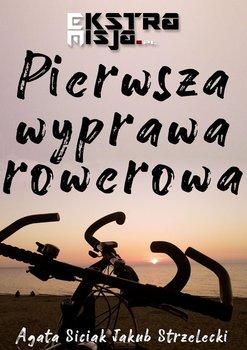 Pierwsza wyprawa rowerowa-Siciak Agata, Strzelecki Jakub