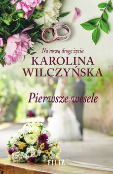 Pierwsze wesele-Wilczyńska Karolina