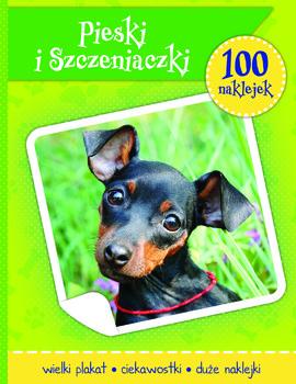 Pieski i szczeniaczki. 100 naklejek-Opracowanie zbiorowe