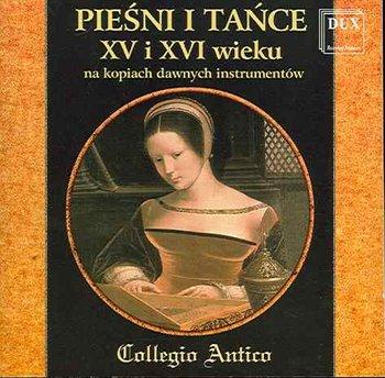 Pieśni i Tańce XV i XVI Wieku-Collegio Antico