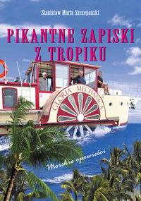 Pikantne zapiski z tropików. Morskie opowieści-Szczepański Stanisław Maria