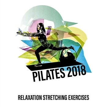 Pilates 2018: Relaxation Stretching Exercises, Workout After Holiday Celebration, Time for Lose Belly Fat-Pilates Workout Academy