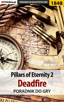 Pillars of Eternity 2 Deadfire - poradnik do gry-Misztal Grzegorz Alban3k, Hałas Jacek Stranger