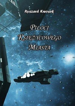 Piloci księżycowego miasta-Kwosek Ryszard