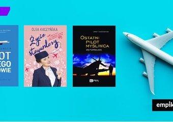 Najciekawsze książki o przestworzach, które odsłonią kulisy latania