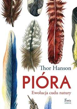 Pióra. Ewolucja cudu natury-Hanson Thor