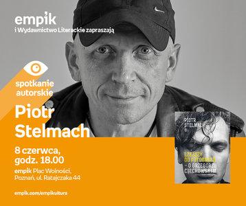 Piotr Stelmach | Empik Plac Wolności