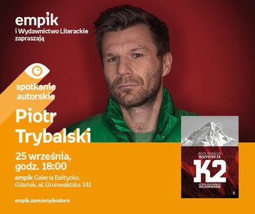 Piotr Trybalski | Empik Galeria Bałtycka