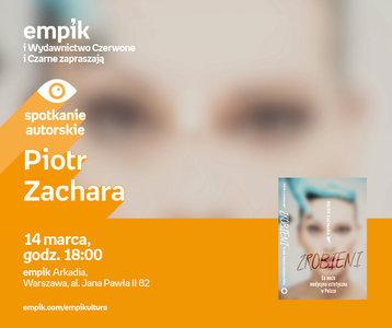 Piotr Zachara | Empik Arkadia