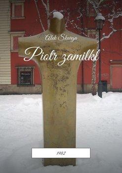 Piotr zamilkł. 1982-Skarga Alek