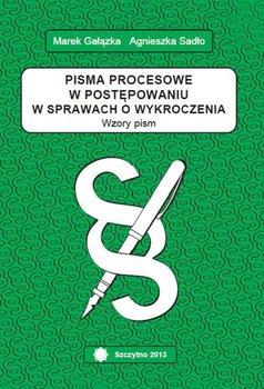 Pisma procesowe w postępowaniu w sprawach o wykroczenia. Wzory pism-Sadło-Nowak Agnieszka