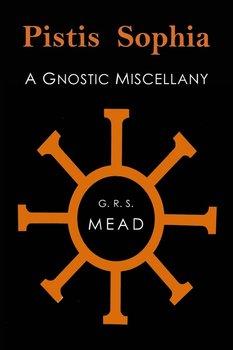 Pistis Sophia-Mead G. R. S.