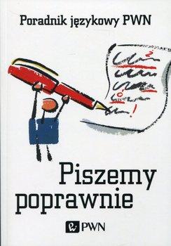 Piszemy poprawnie. Poradnik językowy PWN-Kubiak-Sokół Aleksandra