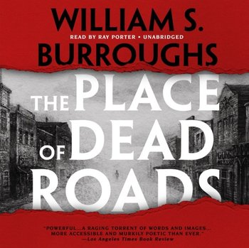 Place of Dead Roads-Burroughs William S.