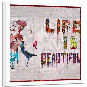 Plakat dekoracyjny w ramie białej, Life is beautiful Banksy graffiti - Plakat w ramie białej - 50x50-Feeby