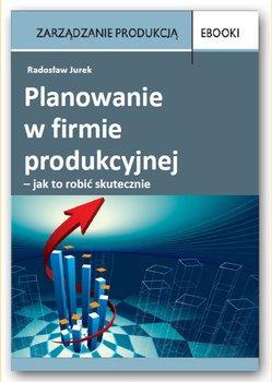 Planowanie w firmie produkcyjnej – jak to robić skutecznie                      (ebook)