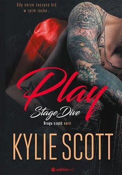 Play. Stage Dive. Tom 2 - Scott Kylie