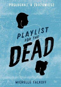 Playlist for the Dead. Posłuchaj, a zrozumiesz                      (ebook)