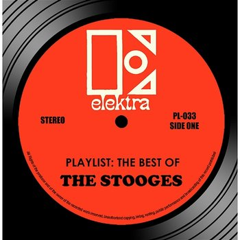 Playlist: The Best Of The Stooges - The Stooges