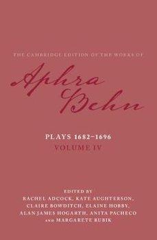 Plays 1682-1696: Volume 4, The Plays 1682-1696-Behn Aphra