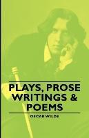Plays, Prose Writings & Poems-Oscar Wilde