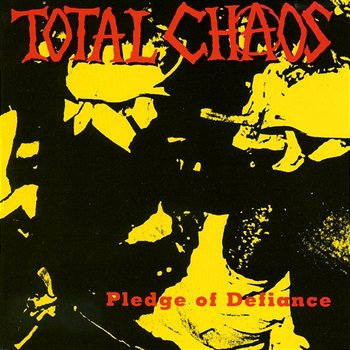Pledge Of Defiance-Total Chaos