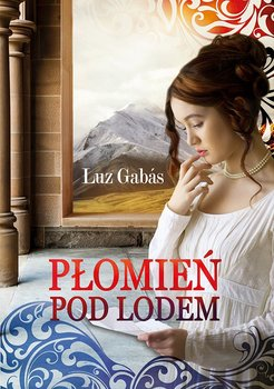 Płomień pod lodem-Gabas Luz
