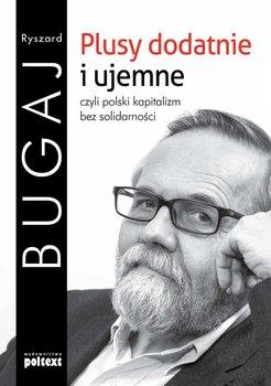 Plusy dodatnie i ujemne, czyli polski kapitalizm bez solidarności                      (ebook)
