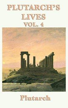 Plutarch's Lives Vol. 4-Plutarch