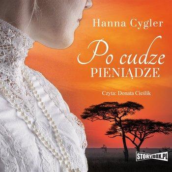 Po cudze pieniądze-Cygler Hanna