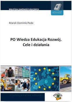 PO. Wiedza. Edukacja. Rozwój. Cele i działania-Peda Marek Dominik