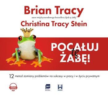 Pocałuj tę żabę!-Tracy Brian, Tracy-Stein Christina