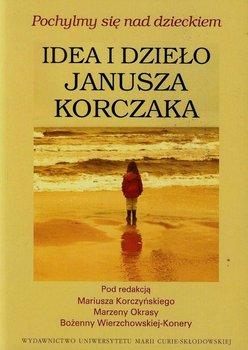 Pochylmy Sie Nad Dzieckiem Idea I Dzielo Janusza Korczaka