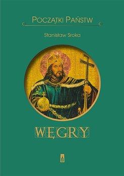 Początki państw. Węgry-Sroka Stanisław