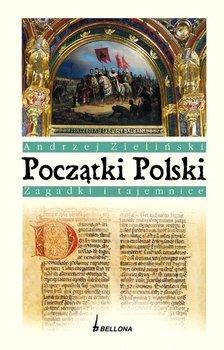 Początki Polski. Zagadki i Tajemnice-Zieliński Andrzej