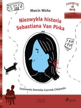 Poczytaj ze mną. Biografia. Niezwykła historia Sebastiana Van Pirka-Wicha Marcin