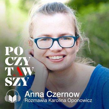 Poczytawszy: Anna Czernow. Jak wybrać dobrą książkę dla dzieci?-Oponowicz Karolina