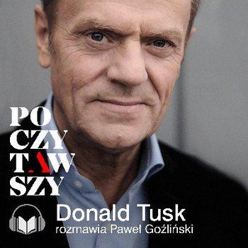 Poczytawszy: Donald Tusk-Tusk Donald, Goźliński Paweł
