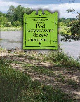 Pod ożywczym drzew cieniem-Herz Lechosław