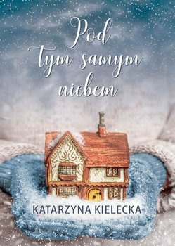 Pod tym samym niebem-Kielecka Katarzyna