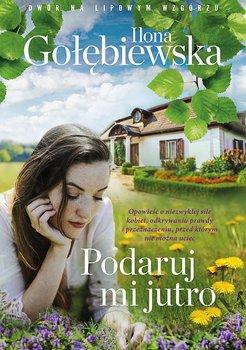 Podaruj mi jutro-Gołębiewska Ilona