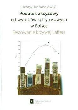 Podatek Akcyzowy od Wyrobów Spirytusowych w Polsce-Wnorowski Henryk