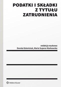Podatki i składki z tytułu zatrudnienia-Dzienisiuk Dorota, Supera-Markowska Maria