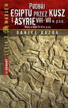 Podbój Egiptu przez Kusz i Asyrię w VIII-VII w. p.n.e.-Gazda Daniel