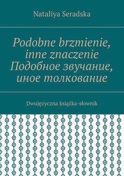 Podobne brzmienie, inne znaczenie-Seradska Nataliya