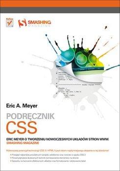 Podręcznik CSS. Eric Meyer o tworzeniu nowoczesnych układów stron WWW. Smashing Magazine-Meyer Eric