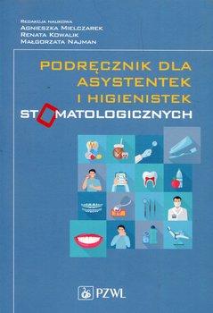 Podręcznik dla asystentek i higienistek stomatologicznych-Opracowanie zbiorowe