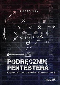 Podręcznik pentestera. Bezpieczeństwo systemów informatycznych-Kim Peter