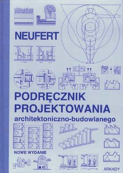 Podręcznik Projektowania Architektoniczno Budowlanego Neufert